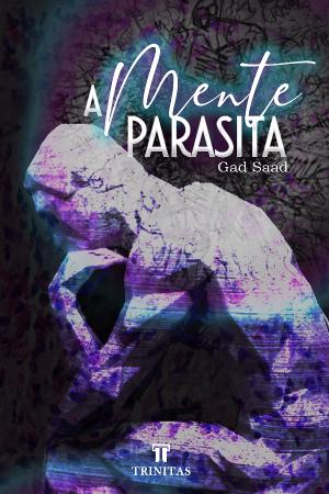 Livro A Mente Parasita - Gad Saad