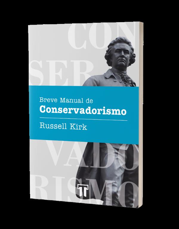Livro Breve Manual de Conservadorismo - Russell Kirk