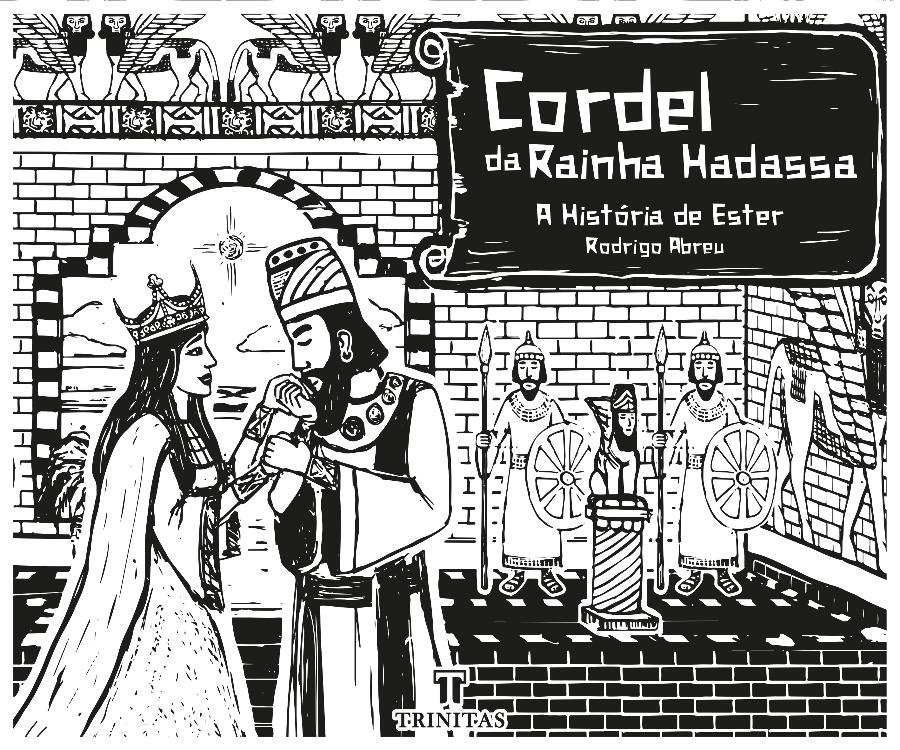 Livro Cordel da Rainha Hadassa: A história de Ester - Rodrigo Abreu