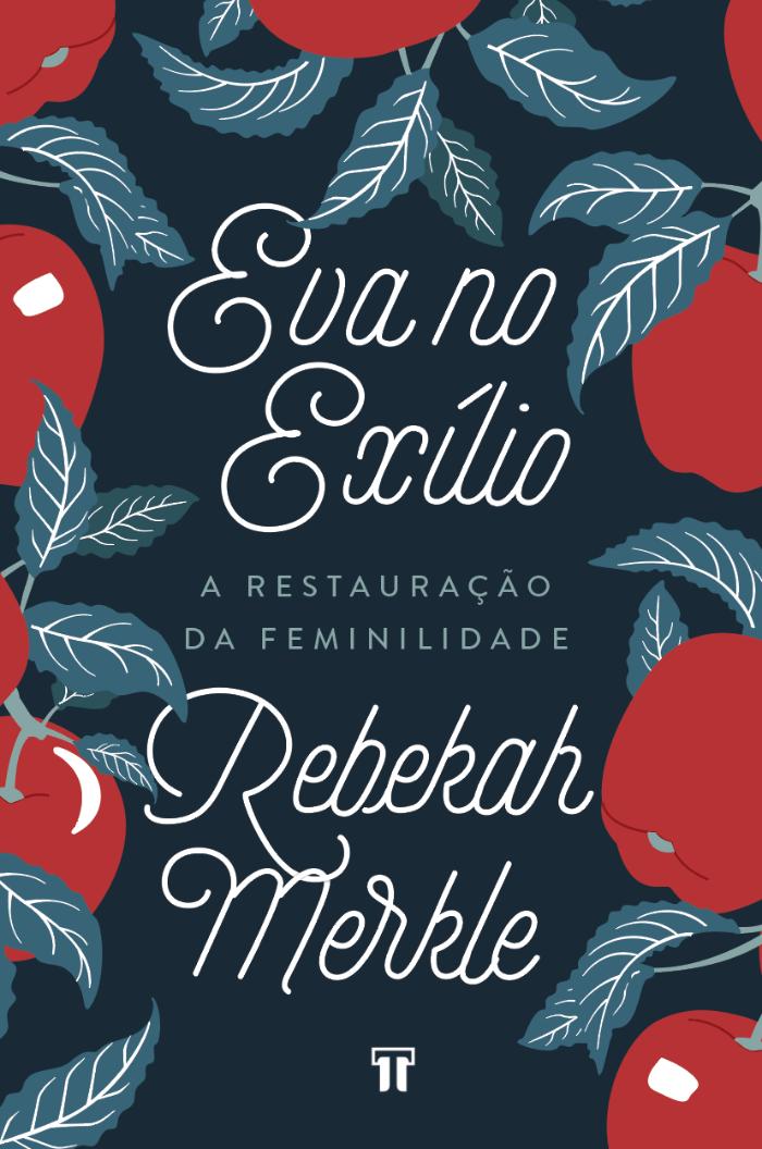 Livro Eva no Exílio - Rebekah Merkle