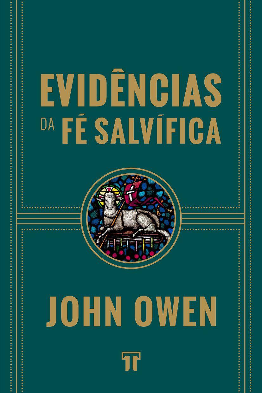 Livro Evidências da fé salvífica - John Owen