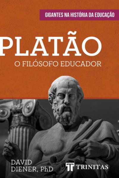 Livro Platão: O Filósofo Educador - David Diener