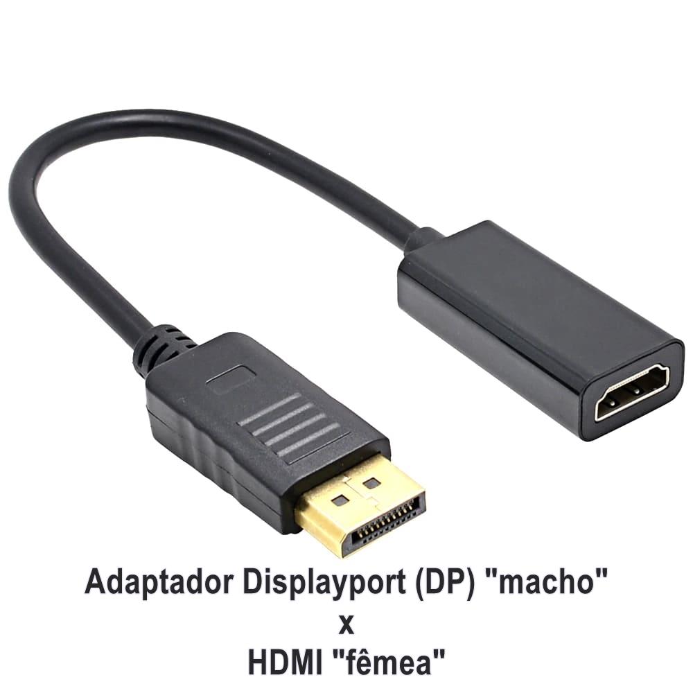Cabo Adaptador Displayport para HDMI Display Port DP HDMI