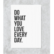 Decorativo - Do What You Love Every Day