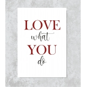 Decorativo - Love What You Do