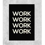 Decorativo - Work, work, work
