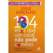 Livro 104 Erros que um Casal não Pode Cometer - Josué Gonçalves