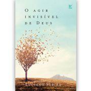Livro O Agir Invisível de Deus - Luciano Subirá