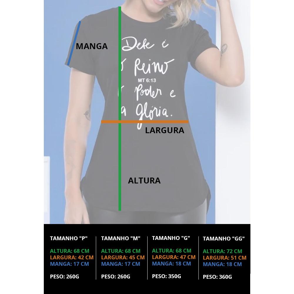 Blusa Feminina Dele é o Reino e a Glória  - Mônica Figueira - Soul da Paz