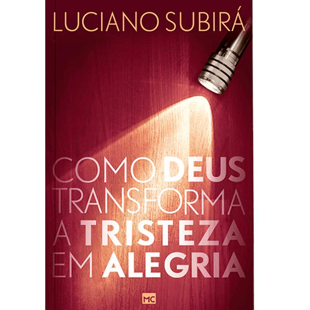 Livro Como Deus Transforma a Tristeza em Alegria - Luciano Subirá