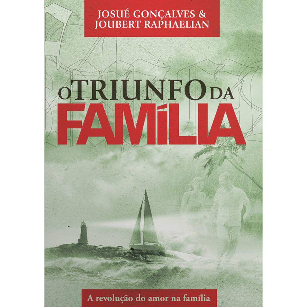 O Triunfo da Família - Josué Gonçalves