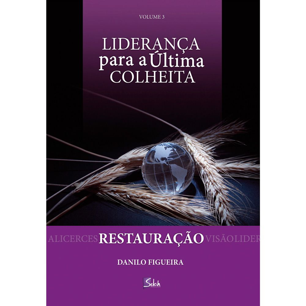 Restauração - Liderança para a Última Colheita - Danilo Figueira