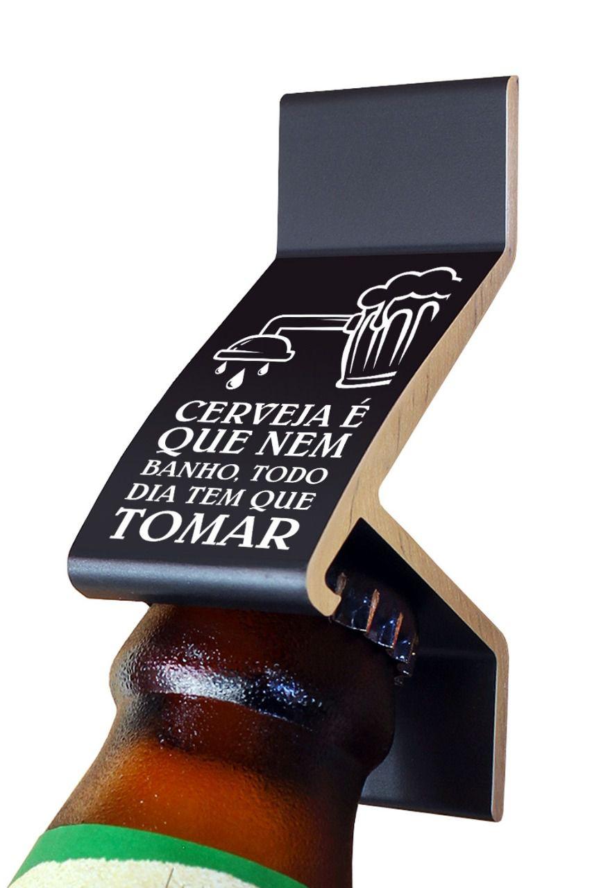 Abridor de Garrafa com Ímã Parede Lisa Tsss Cerveja é igual a banho Preto