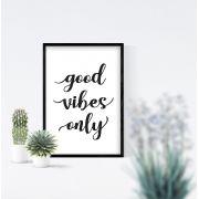 Quadro Good Vibes Only Preto