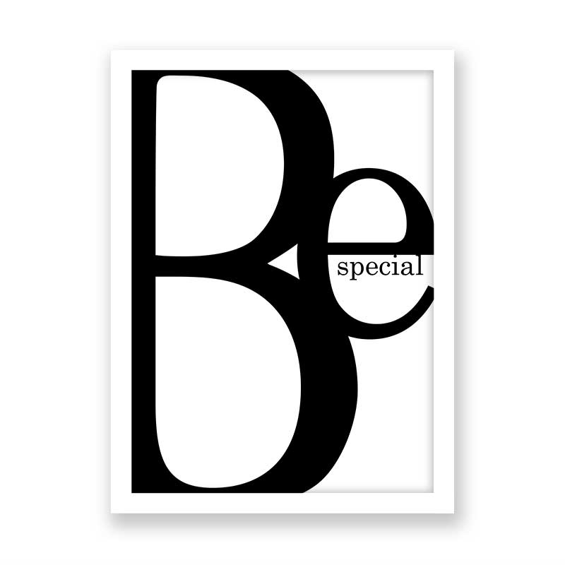 Quadro Frase Be Special