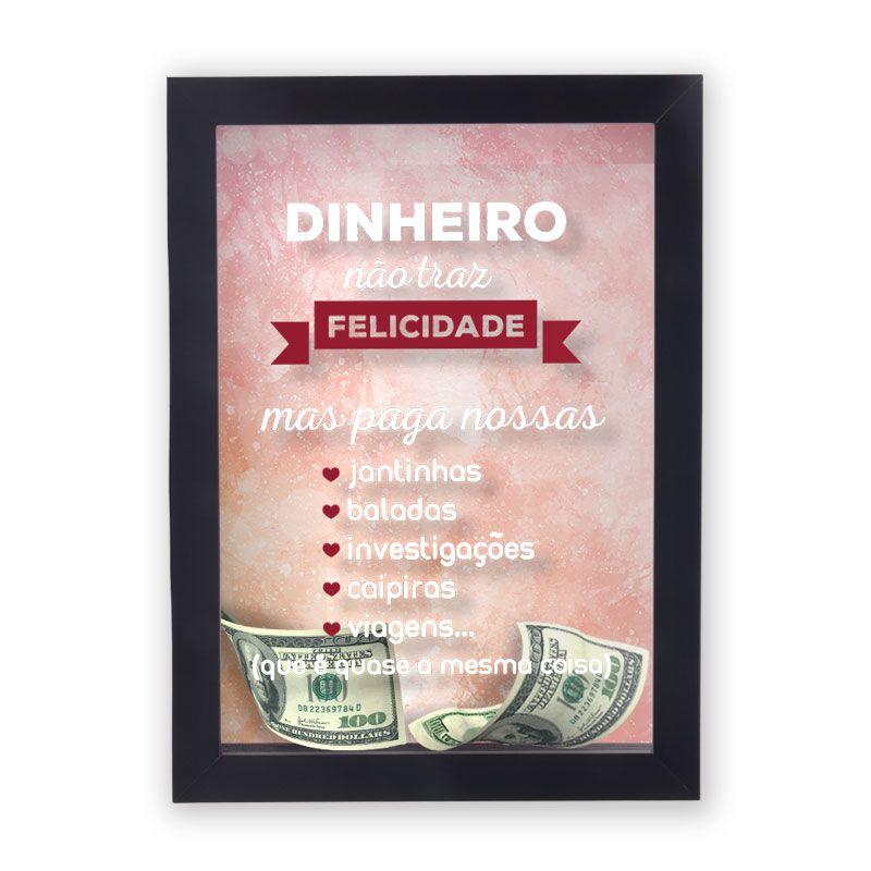 Quadro Cofre Dinheiro Não Traz Felicidade, Mas Paga Nossas...
