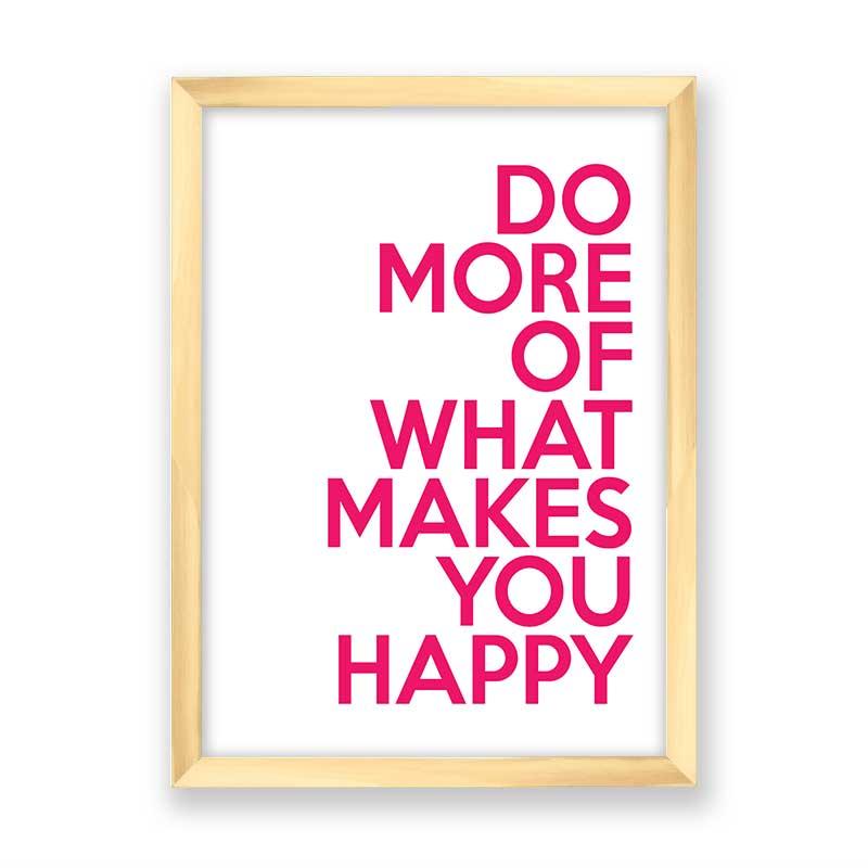 Quadro decorativo Faça Mais do Que Te Faz Feliz