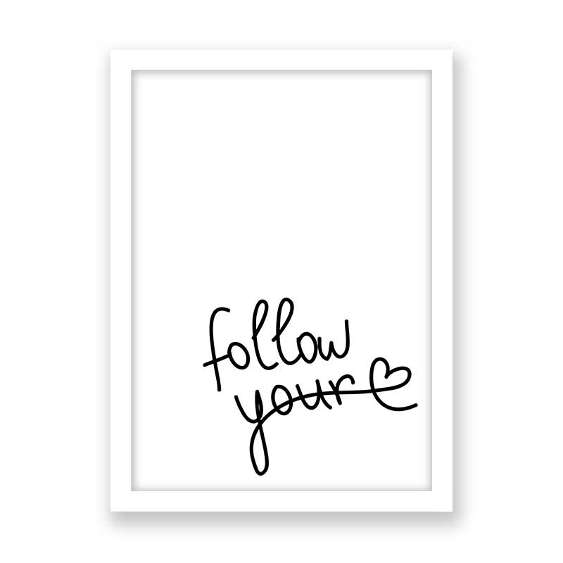 Quadro Follow Your Heart
