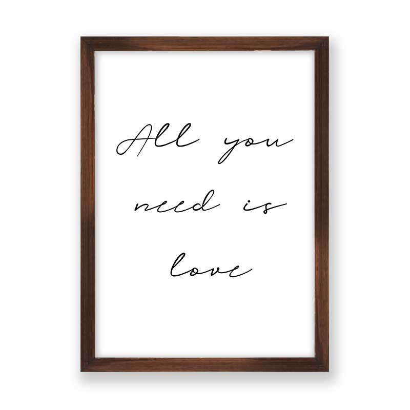 Quadro Frase All You Need Is Love