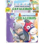 Livro Para Banho Cavaleiros - Todolivro Ref