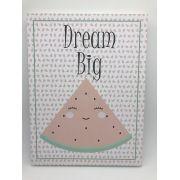 Quadro Moderninho Dream Big Melancia - Divino Talento Ref 7214