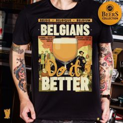 CAMISETA ALL BEERS BELGIANS DO IT BETTER