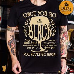 CAMISETA ALL BEERS ONCE YOU GO BLACK