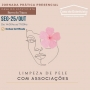 Jornada Pratica de Limpeza de pele com associacoes 25/10 - Unid Barra da Tijuca