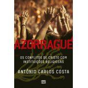 Azorrague – Os Conflitos de Cristo Com Instituições Religiosas