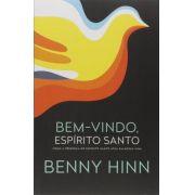 Bem-Vindo, Espírito Santo - (Nova Edição) - Benny Hinn