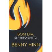 Bom dia Espírito Santo - Nova capa! Livro de Benny Hinn