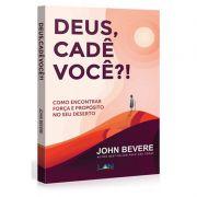 Deus, Cadê Você?! Livro John Bevere