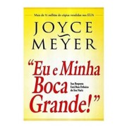Eu e Minha boca Grande - Livro Joyce Meyer