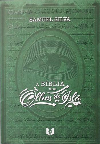 A Bíblia aos Olhos do Islã - Pr. Samuel Silva