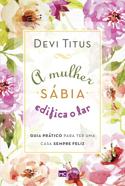 A Mulher Sábia Edifica o Lar – Devi Titus