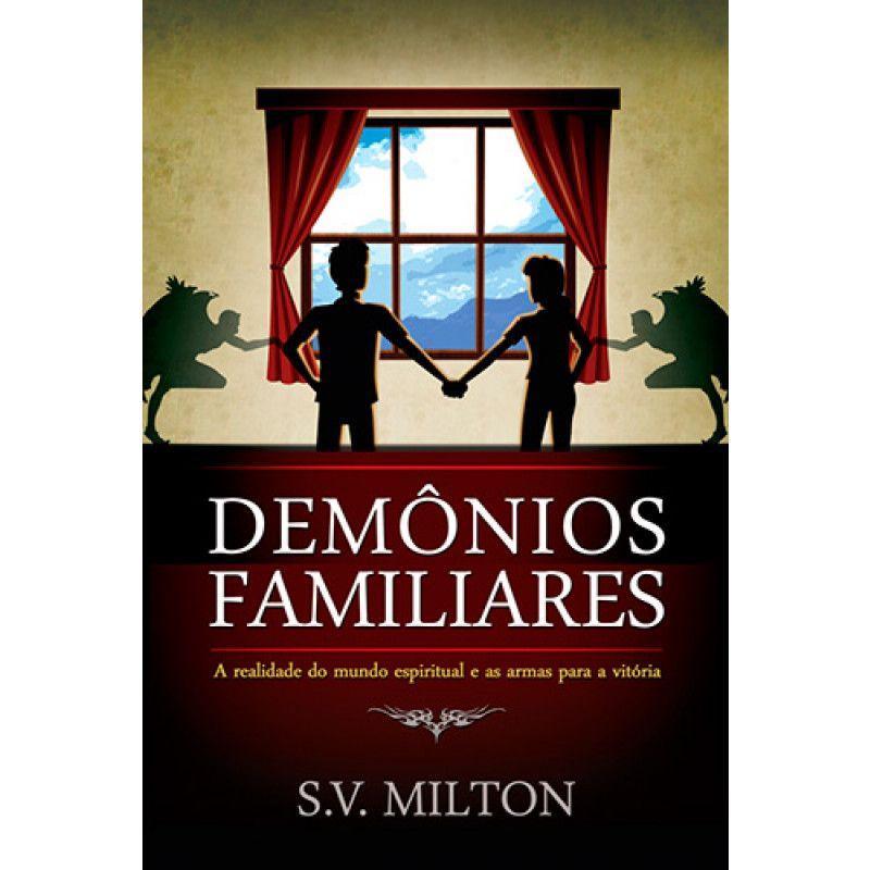 Demônios Familiares - Armas Para Vitória - S.V Milton
