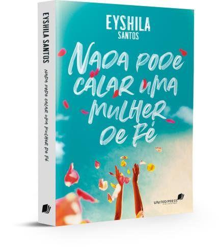 Eyshila Santos  Nada Pode Calar Uma Mulher de Fé