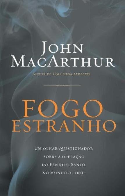 Fogo Estranho - John MacArthur