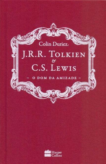 J.R.R. Tolkien e C.S. Lewis - o Dom da Amizade