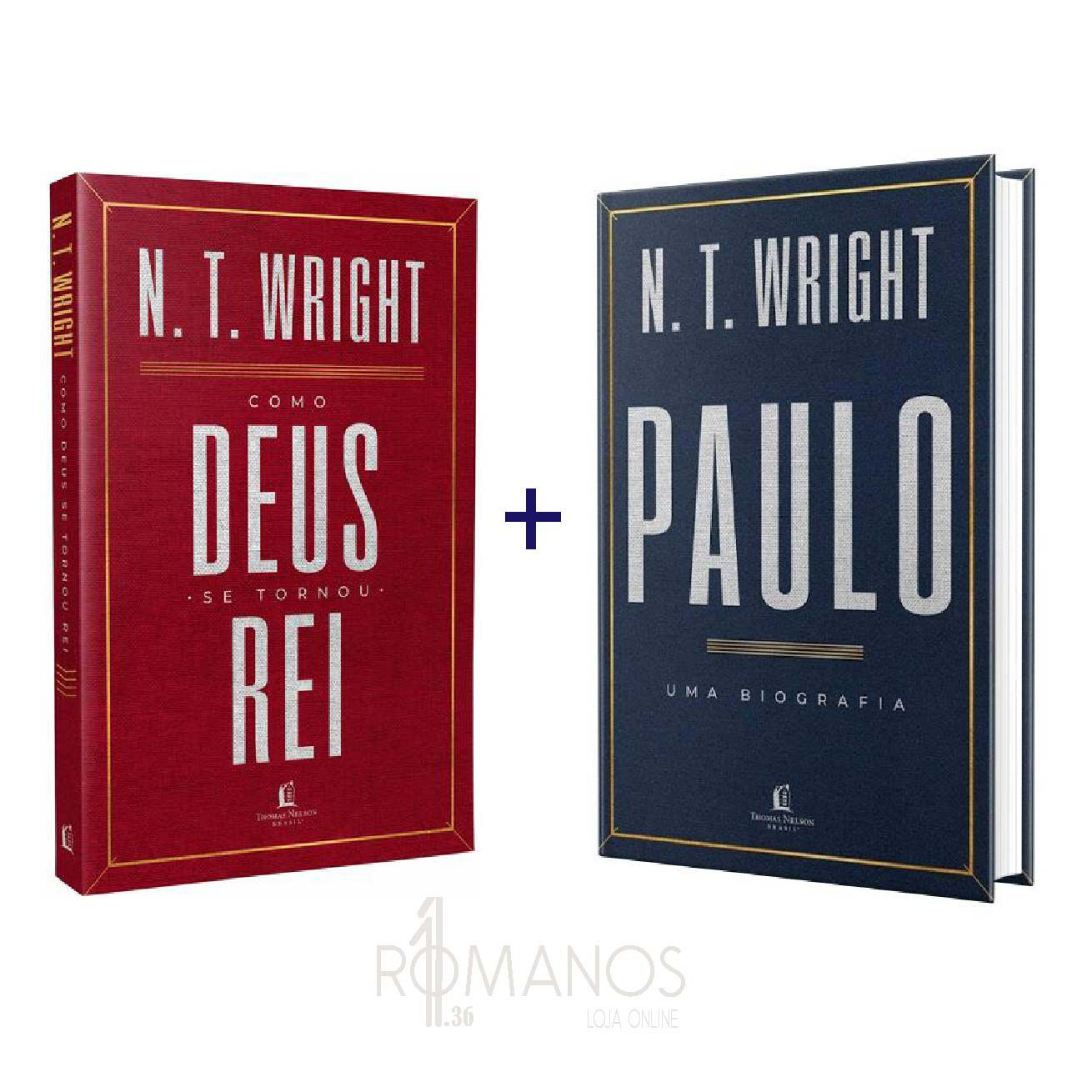 Kit Como Deus se Tornou Rei + Paulo: Uma Biografia - N.T Wright