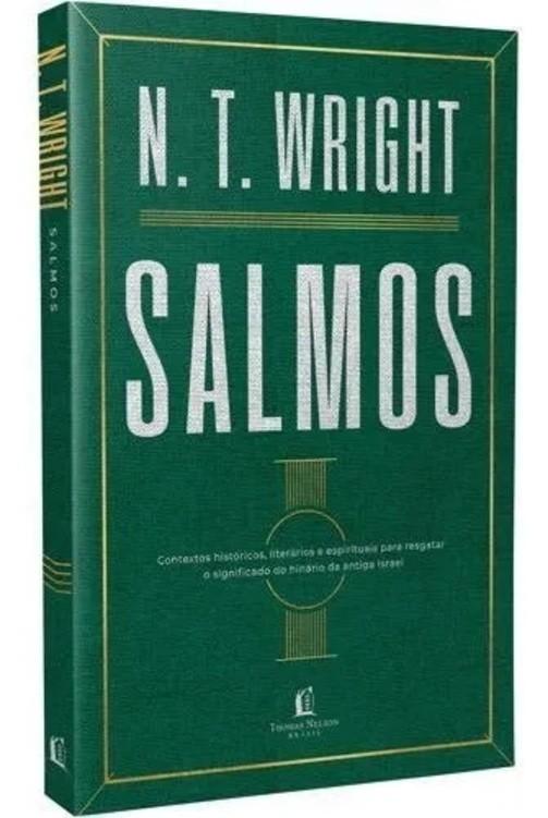 Kit N.T.Wright - Como Deus Tornou Rei + Simplesmente Jesus + Salmos + Paulo