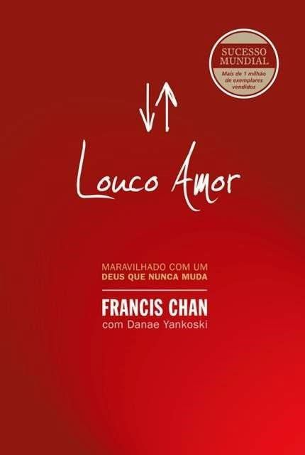 Louco Amor - Livro Francis Chan