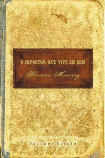 O impostor que vive em Mim! Livro Brennan Manning