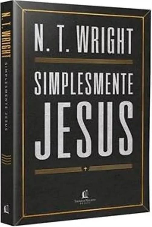 Simplesmente Jesus - N.T.Wright - Livro Cristão