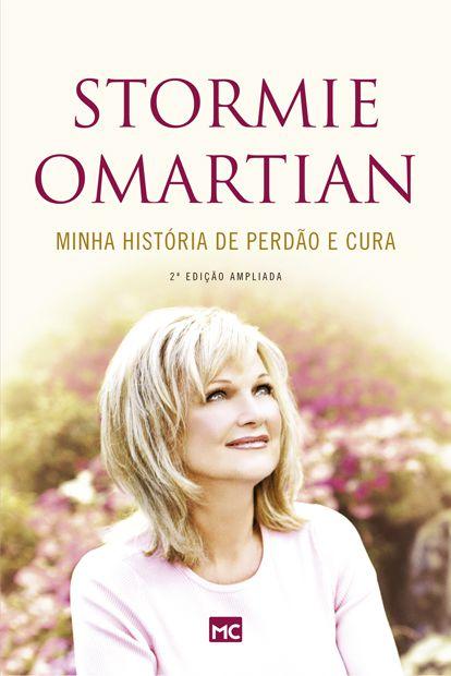 Stormie Omartian - Minha História de Perdão e Cura - Ed. Ampliada