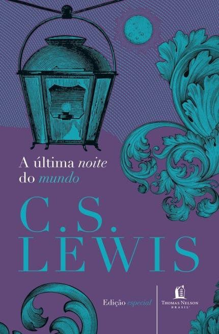 Última noite do Mundo - Livro C.S. Lewis