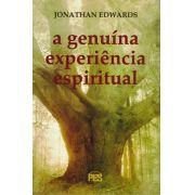 Livro A Genuína Experiência Espiritual - Jonathan Edwards