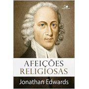 Livro Afeições Religiosas - Jonathan Edwards