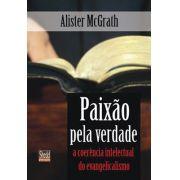 Livro Paixão pela Verdade - Alister McGrath