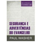 Livro Segurança e Advertências do Evangelho - Paul Washer